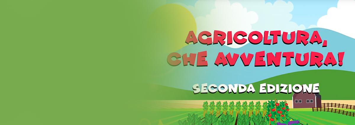 """2A EDIZIONE CONCORSO """"AGRICOLTURA, CHE AVVENTURA!"""